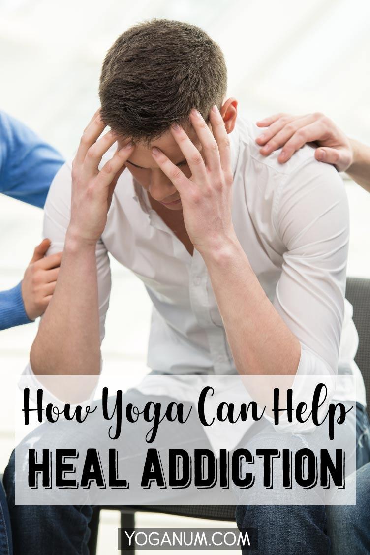 How yoga can help heal addiction